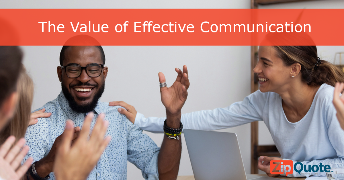The Value Of Effective Communication presented by the ZipQuote Success Team