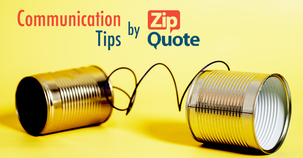 Customers Communication Tips by Zip Quote