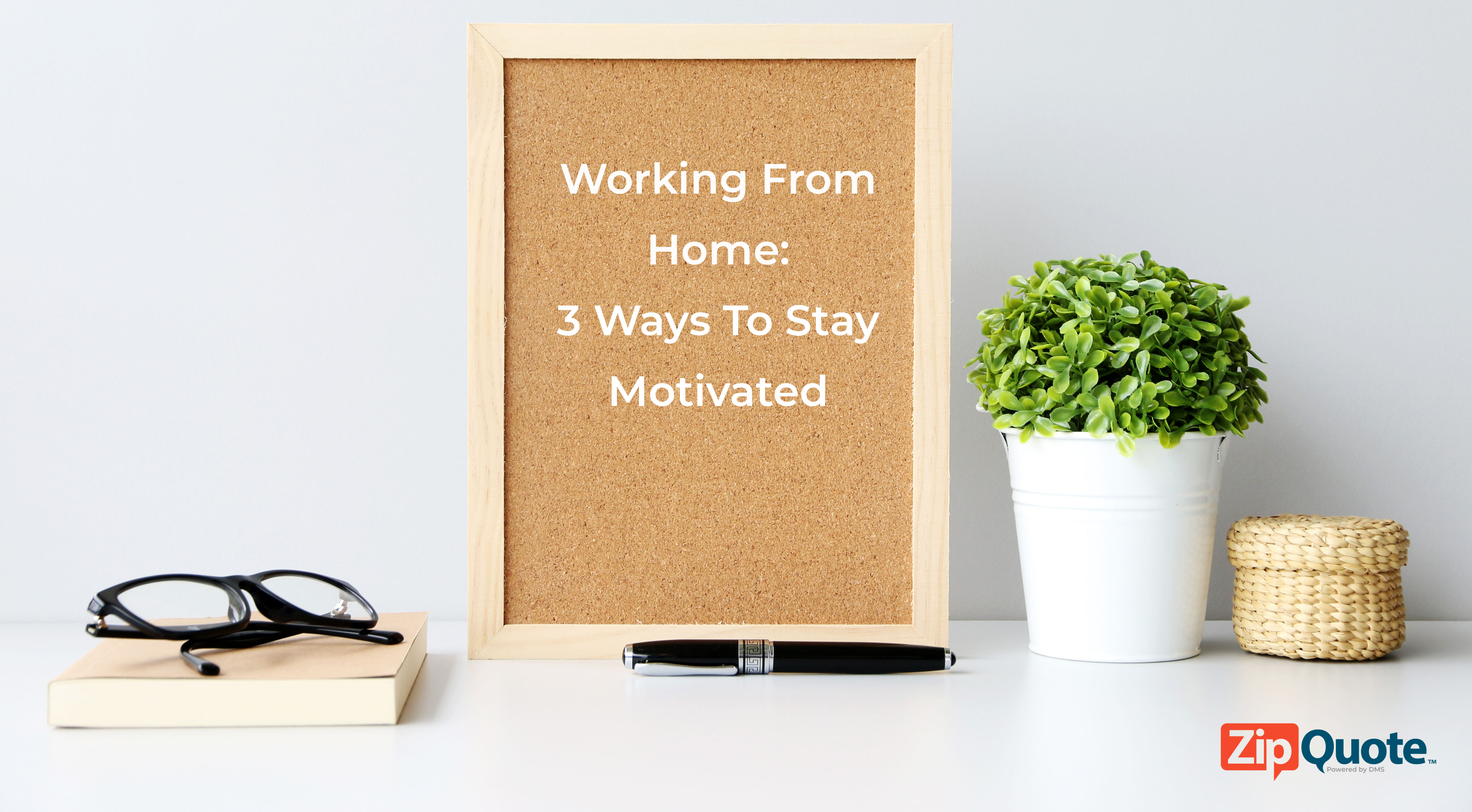 work from home: 3 ways to stay motivated on desk