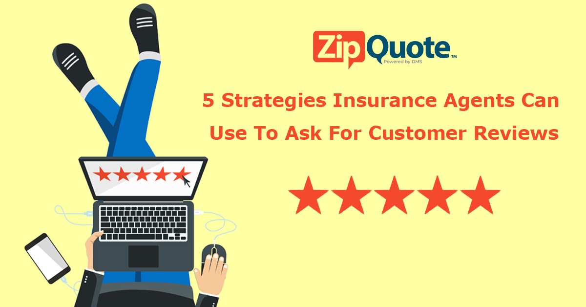 ZipQuote 5 star customer reviews 5 strategies for insurance agents