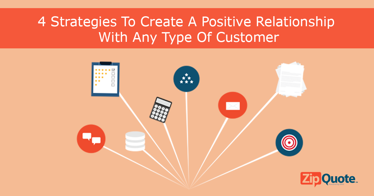 4 Strategies To Create A Positive Relationship With Any Type Of Customer