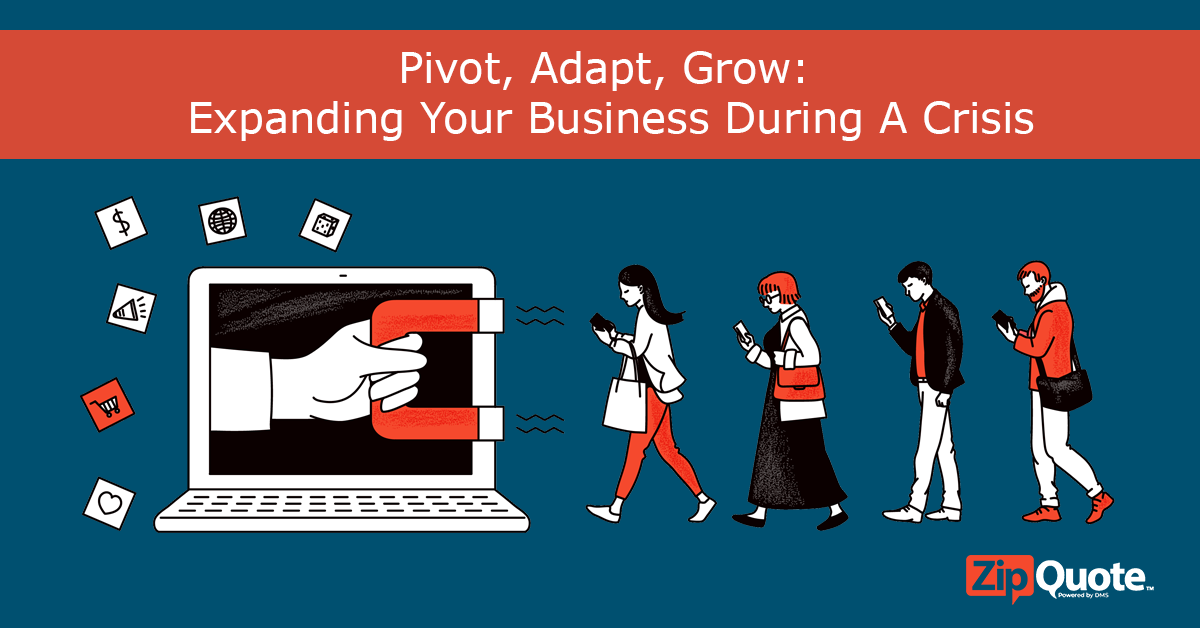 How to pivot, adapt, and grow during Covid-19 to expand your business during a crisis