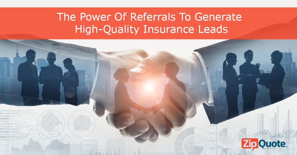 The power of referrals to generate high-quality insurance leads by ZipQuote