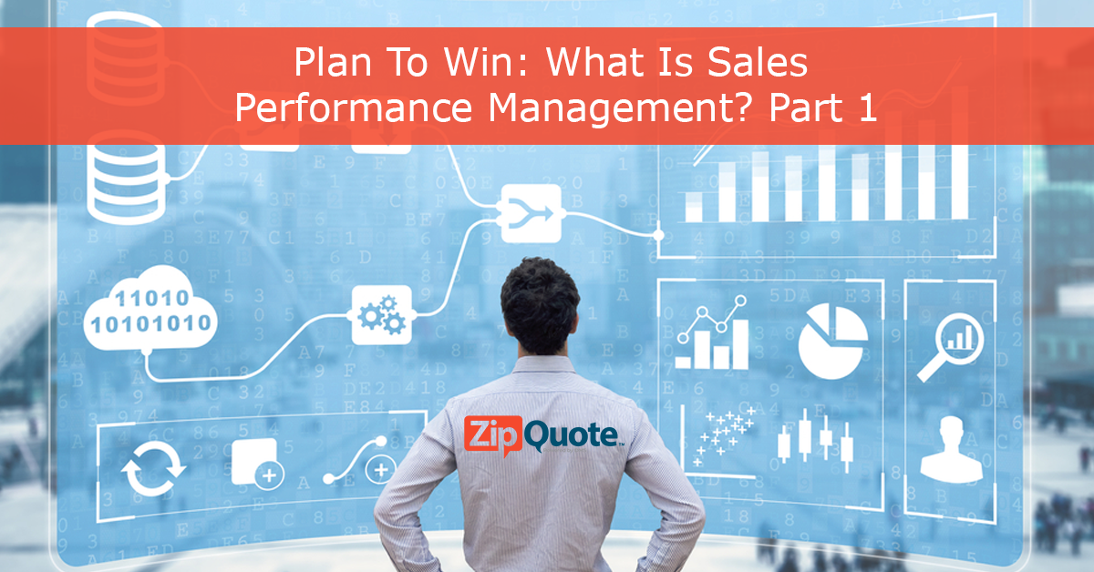 Plan To Win: What Is Sales Performance Management? Part 1 presented by ZipQuote