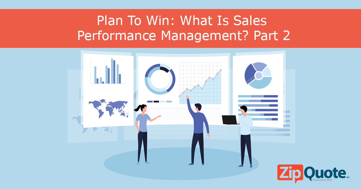 Plan To Win: What Is Sales Performance Management? Part 2 presented by ZipQuote