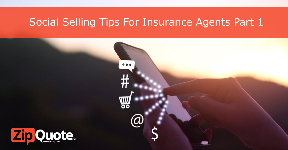 Social Selling Tips For Insurance Agents Part 1 by ZipQuote