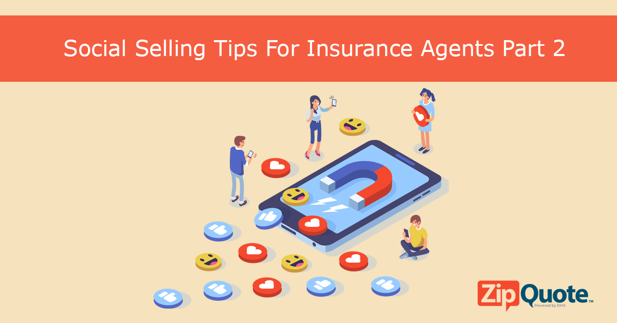 Social Selling Tips For Insurance Agents Part 2 by ZipQuote