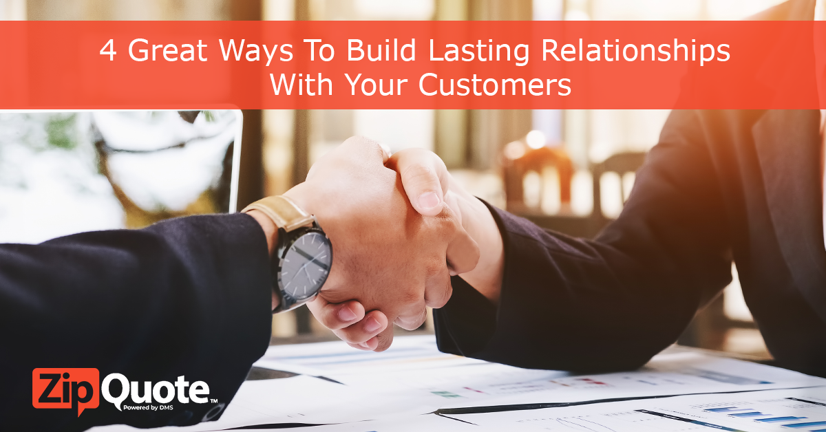 4 Great Ways To Build Lasting Relationships With Your Customers by ZipQuote