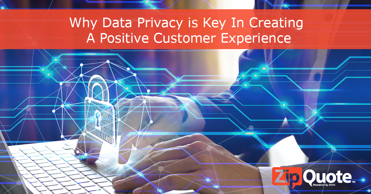Why Data Privacy is Key In Creating A Positive Customer Experience by ZipQuote