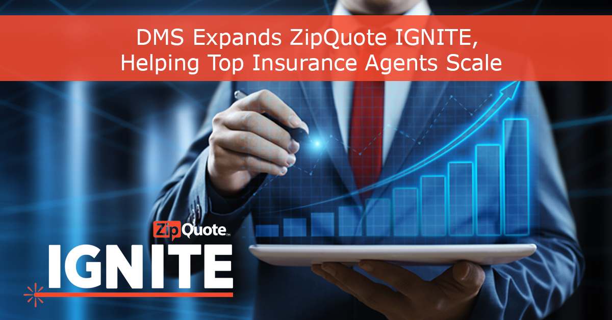 DMS Expands ZipQuote IGNITE, Helping Top Insurance Agents Scale Their Businesses