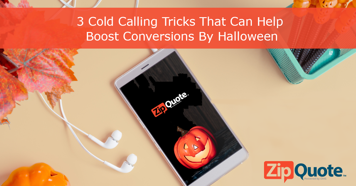 3 Cold Calling Tricks That Can Help Boost Conversions By Halloween by ZipQuote